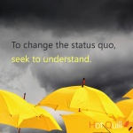 The value of self esteem - To change the status quo, seek to understand