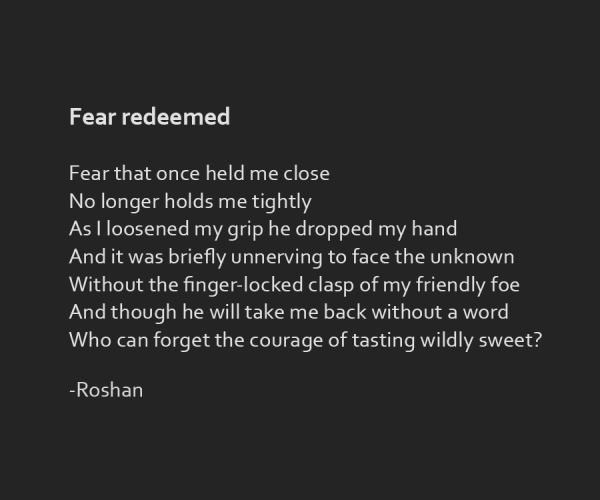"""""""Fear redeemed"""" poetry by Roshan James, Kitchener Waterloo, Ontario, Canada"""