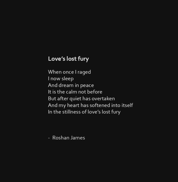"""Love's lost fury"" poetry by Roshan James, Kitchener Waterloo, Ontario, Canada"