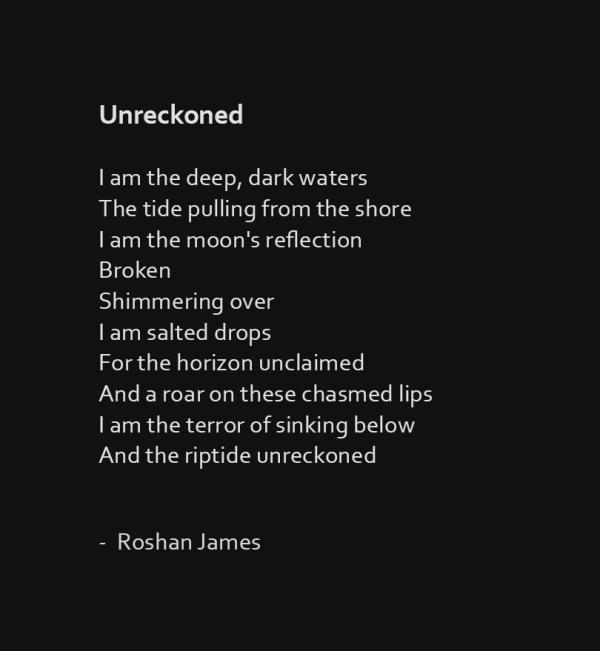 """""""Unreckoned"""" poetry by Roshan James, Kitchener Waterloo, Ontario, Canada"""