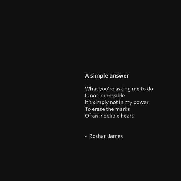 """""""A simple answer"""" poetry by Roshan James, Wellesley, Ontario, Canada"""