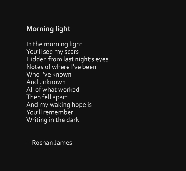 """Morning light"" - poetry by Roshan James, Wellesley, Ontario, Canada"