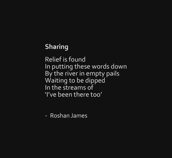 """""""Sharing"""" - poetry by Roshan James, Wellesley, Ontario, Canada"""