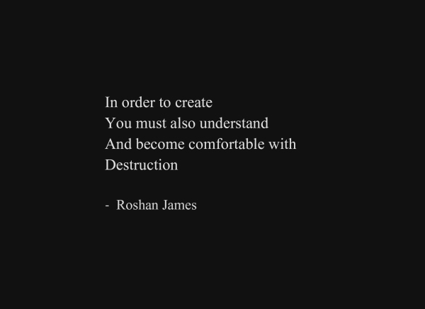 """Create"" - poetry by Roshan James, Wellesley, Ontario, Canada"