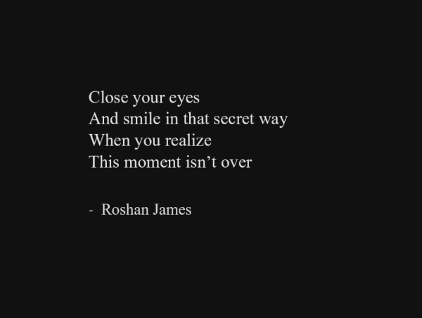"""It isn't over"" - poetry by Roshan James, Wellesley, Ontario, Canada"