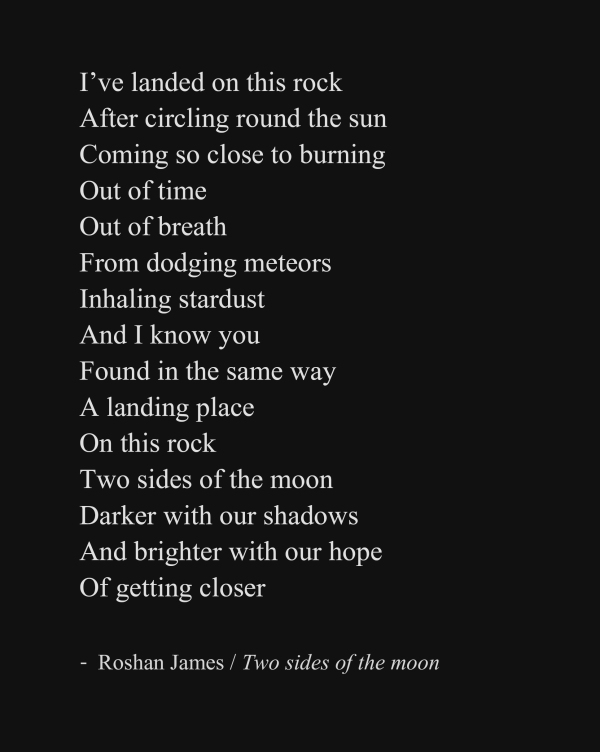 """Two sides of the moon"" - poetry by Roshan James, Wellesley, Ontario, Canada"