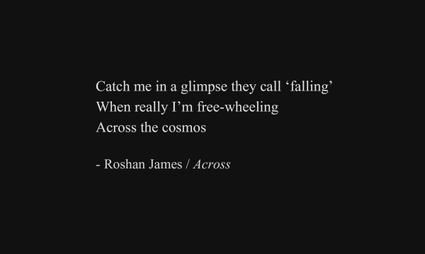 """Across"" - poetry by Roshan James, Wellesley, Ontario, Canada"