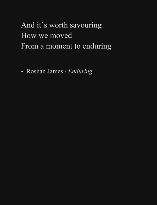 """""""Enduring"""" - poetry by Roshan James, Wellesley, Ontario, Canada"""