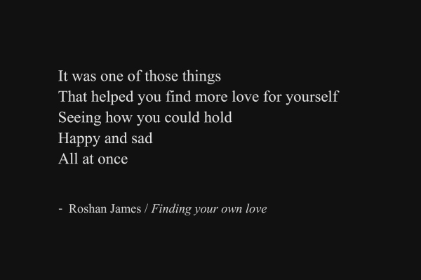 """Finding your own love"" - poetry by Roshan James, Wellesley, Ontario, Canada"