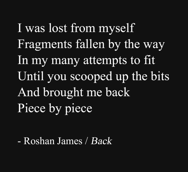 """Back"" - poetry by Roshan James, Wellesley, Ontario, Canada"