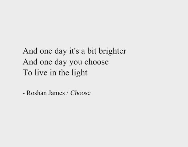 Choose - a poem by Roshan James, Wellesley, Ontario, Canada