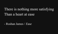 """""""Ease"""" - poetry by Roshan James, Wellesley, Ontario, Canada"""
