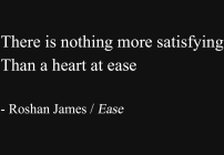 """Ease"" - poetry by Roshan James, Wellesley, Ontario, Canada"