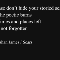 """Scars"" - poetry by Roshan James, Wellesley, Ontario, Canada"