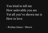 """Shown"" - poetry by Roshan James, Wellesley, Ontario, Canada"