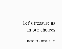 Us - Let's treasure us / In our choices